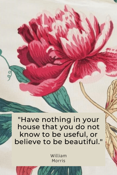 Quote by William Morris about de-cluttering